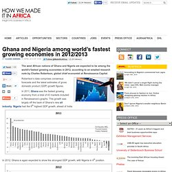 Ghana and Nigeria among world's fastest growing economies in 2012/2013