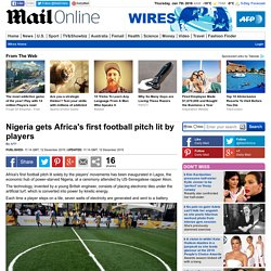 Nigeria gets Africa's first football pitch lit by players