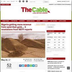 Nigeria getting more revenue from sand than gold… 5 revelations from NEITI reports