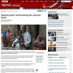 Nigeria polio: Immunising the vaccine fears