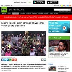 Nigeria : Boko Haram échange 21 lycéennes contre quatre prisonniers
