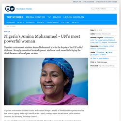 Nigeria′s Amina Mohammed - UN′s most powerful woman