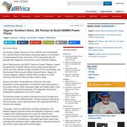 Nigeria: Northern Govs, GE Partner to Build 500MW Power Plants