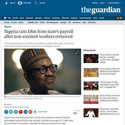 Nigeria cuts £8m from state's payroll after non-existent workers removed