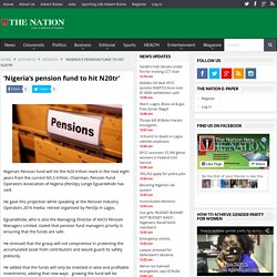 'Nigeria's pension fund to hit N20tr'