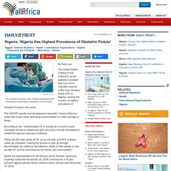Nigeria: 'Nigeria Has Highest Prevalence of Obstetric Fistula'