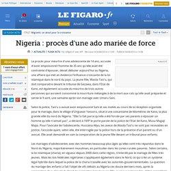 Nigeria : procès d'une ado mariée de force