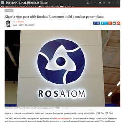 Nigeria signs pact with Russia's Rosatom to build 4 nuclear power plants