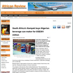 South Africa's Nampak buys Nigerian beverage can maker for US$301 million