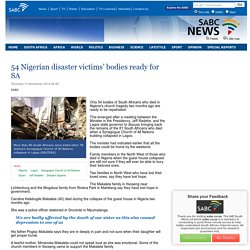 54 Nigerian disaster victims' bodies ready for SA:Thursday 13 November 2014