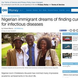 Nigerian immigrant dreams of finding cures for infectious diseases - May. 25, 2016