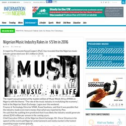 Nigerian Music Industry Rakes in $51m in 2016 - INFORMATION NIGERIA