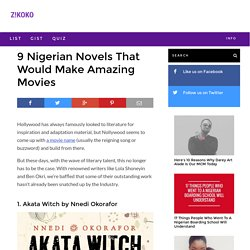 9 Nigerian Novels that Would Make Amazing Movies