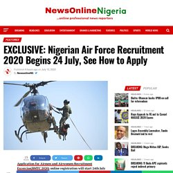 Nigerian Air Force Recruitment 2020 Begins 24 July, See How to Apply