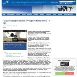 'Nigerian repatriation' brings sombre mood to SA:Sunday 16 November 2014