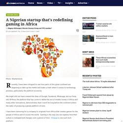 A Nigerian startup that's redefining gaming in Africa