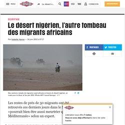 Le désert nigérien, l'autre tombeau des migrants africains