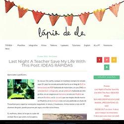 Last Night A Teacher Save My Life With This Post: IDEAS RÁPIDAS - Lápiz de ele