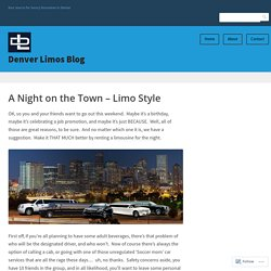 A Night on the Town – Limo Style – Denver Limos Blog