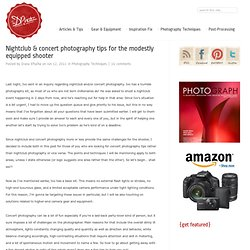 Nightclub & concert photography tips for the modestly equipped shooter