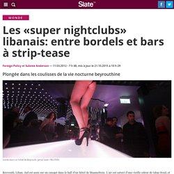 Les «super nightclubs» libanais: entre bordels et bars à strip-tease