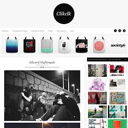 Clik clk – Blog d'inspiration » Edward Nightingale