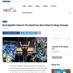 Best Nightlife Cities In The World You Won't Want To Sleep Through