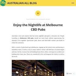 Enjoy the Nightlife at Melbourne CBD Pubs