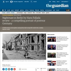 Nightmare in Berlin by Hans Fallada review – a compelling portrait of postwar Germany