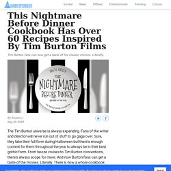 This Nightmare Before Dinner Cookbook Has Over 60 Recipes Inspired By Tim Burton Films