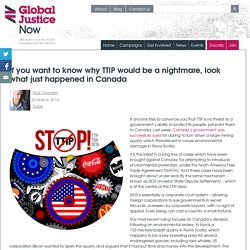 If you want to know why TTIP would be a nightmare, look what just happened in Canada