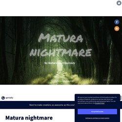 Matura nightmare by Katarzyna Choroszy on Genially