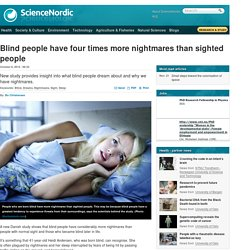 Blind people have four times more nightmares than sighted people