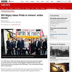 Bill Nighy takes Pride in miners' strike movie