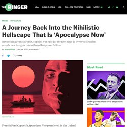 A Journey Back Into the Nihilistic Hellscape That Is 'Apocalypse Now'