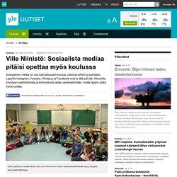 Ville Niinistö: Sosiaalista mediaa pitäisi opettaa myös koulussa