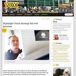 VoxWeb: Nijmeegse 'Julian Assange' kan met pensioen