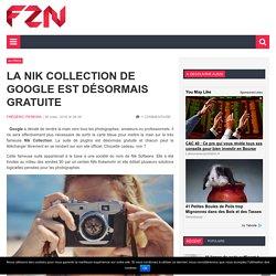 La Nik Collection de Google est désormais gratuite