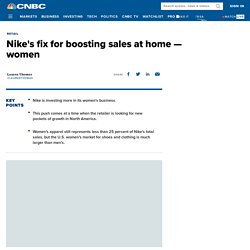 Nike's fix for boosting sales at home — women
