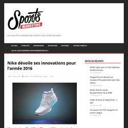 Nike dévoile ses innovations 2016