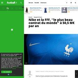 Nike et la FFF, ''le plus beau contrat du monde'' à 50,5 M€ par an