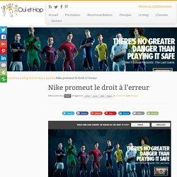Nike promeut le droit à l'erreur – Oui et Hop