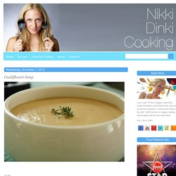 Nikki Dinki Cooking - Home - Cauliflower Soup
