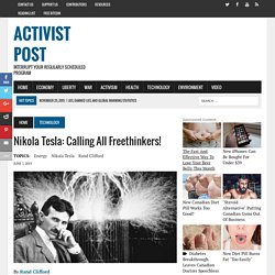 Nikola Tesla: Calling All Freethinkers!