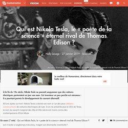 Qui est Nikola Tesla, le « poète de la science » éternel rival de Thomas Edison ?