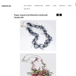 Paper Jewelry by Nikoletta Andreadi Studio AN « PaperPhine