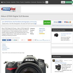 Nikon D7000 Digital SLR Review