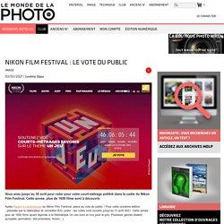 Nikon Film Festival : le vote du public - Le Monde de la Photo
