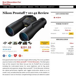 Nikon Prostaff 7 10x42 Review