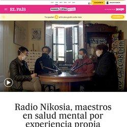 Radio Nikosia, maestros en salud mental por experiencia propia